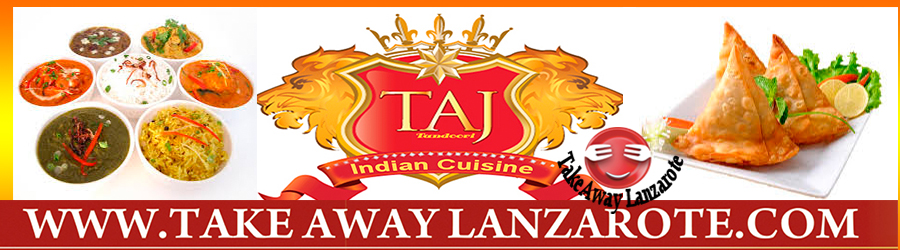Indian Tandoori Taj - Pick Up Takeaway Playa Blanca, Lanzarote, food delivery Yaiza, Femes, Playa Blanca, Lanzarote