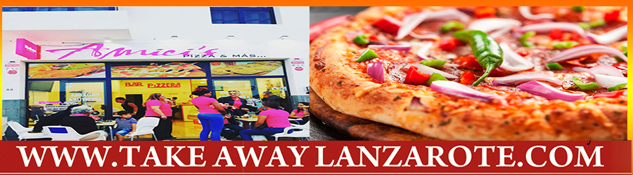 Pizza Takeaway Pizzeria Amici, Takeaway Playa Blanca, Lanzarote, food Delivery Lanzarote, Yaiza