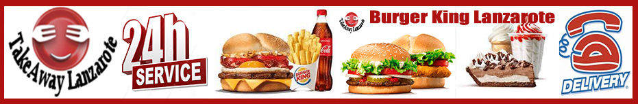 Burger King Lanzarote Delivery Takeaway Lanzarote