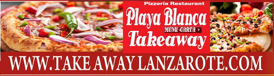 Pizza Takeaway Pizzeria Playa Blanca Takeaway, Takeaway Playa Blanca, Lanzarote, food Delivery Lanzarote, Yaiza